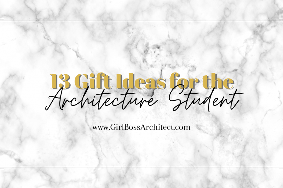 13 Gifts for the Architecture Student