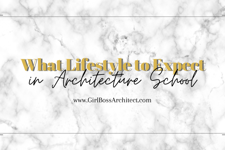 What Lifestyle to Expect in Architecture School