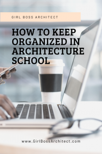 How to keep organized in architecture school