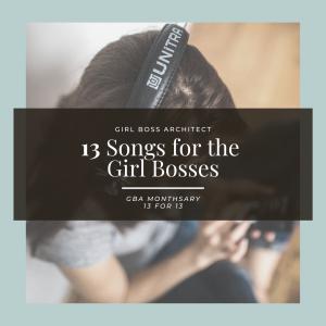 13 Songs for the Girl Bosses