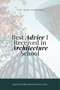 Best Advice I Received in Architecture School