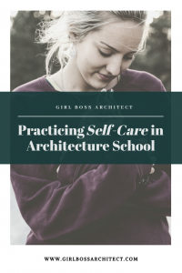 Practicing Self-Care in Architecture School